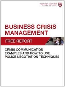Business Crisis Management: Crisis Communication Examples and How to Use Police Negotiation Techniques