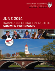 Harvard Negotiation Institute 2014 Summer Programs Guide