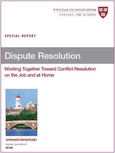 Dispute Resolution: Working Together Toward Conflict Resolution on the Job and at Home