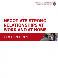 Negotiate Strong Relationships at Work and at Home
